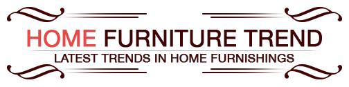 Home Furniture Trend